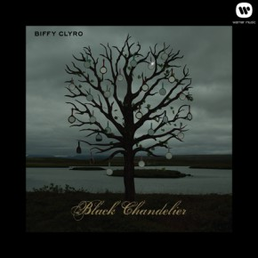Scottish Melancholia - Black Chandelier von Biffy Clyro