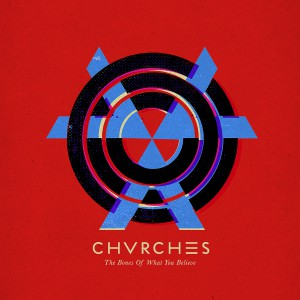The Bones Of What You Believe_ Chvrches - CMS Source