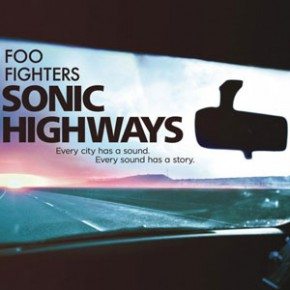 "Musikgeschichte mit den Foo Fighters - Wir verlosen ""Sonic Highways"" auf DVD"