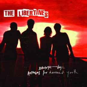 "The Libertines - ""Anthems For The Doomed Youth"""