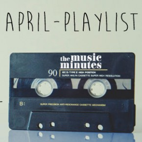 Unsere April-Playlist